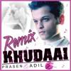 Khudaai - (Shrey Singhal Remix Dj Prasen & Dj Adil)