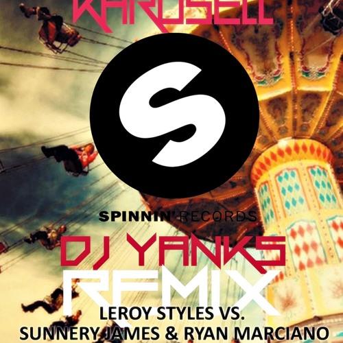 Karusell (DJ YANKS, Remix)- Leroy Styles Vs Sunnery James & Ryan Marciano Marciano