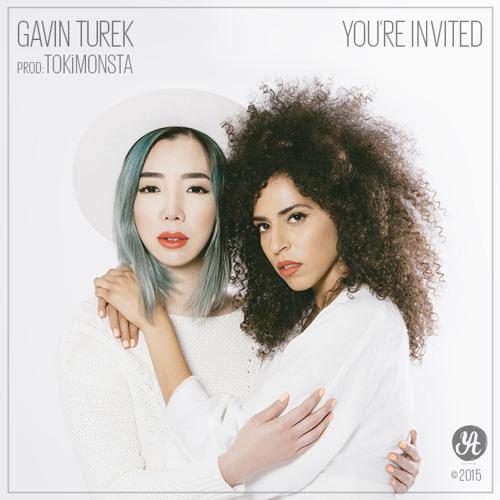 Gavin Turek x TOKiMONSTA - You're Invited