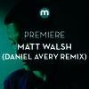 Premiere: Matt Walsh 'Shake The Mind' (Daniel Avery remix)