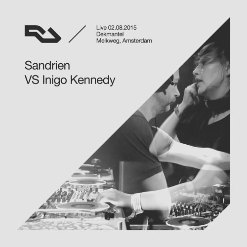 RA Live 2015.08.02 - Sandrien VS Inigo Kennedy, Dekmantel
