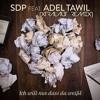 SDP Feat. Adel Tawil - Ich Will Nur Dass Du Weist [XtraLaut Edit 2015] CLICK