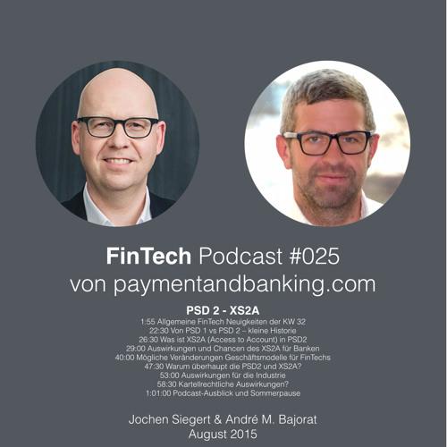FinTech Podcast #025 – PSD 2 / XS2A