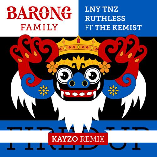 Thumbnail Lny Tnz Amp Ruthless Fired Up Ft The Kemist Kayzo Remix Free Download