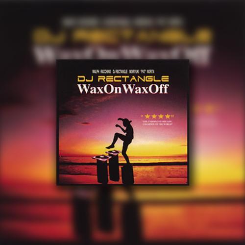 DJ Rectangle - Wax On Wax Off (Intro)
