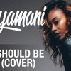 You Should Be Here (cover) x SkyAmani