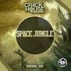 Cr4ck House - Space Jungle (Original Mix)[Out Now]