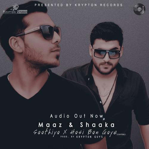 Hasi Ban Gaye Song Download: Hasi Ban Gaye X Saathiya (Maaz & Shaaka Cover) Ali Khan