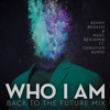 Benny Benassi & Marc Benjamin ft Christian Burns - Who I Am (Back To The Future Mix)