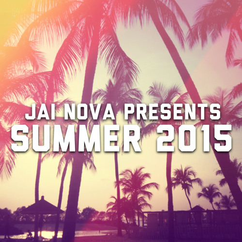 Jai Nova Presents Summer 2015 (LIVE ON RADIO 1 DUBAI)