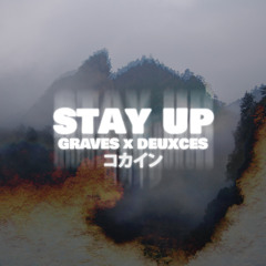 GRAVES & Deuxces - Stay Up