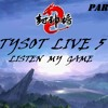 TYSOT - LIVE 5 BY KORG - LISTEN MY GAME ( PART 1 )Live 2013