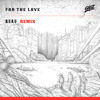 GRiZ ft. Talib Kweli - For the Love (Buku Remix)