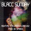Blacc Sunday- MightyMc ft. Tajryon & Kurti$ [Prod.Sparks]