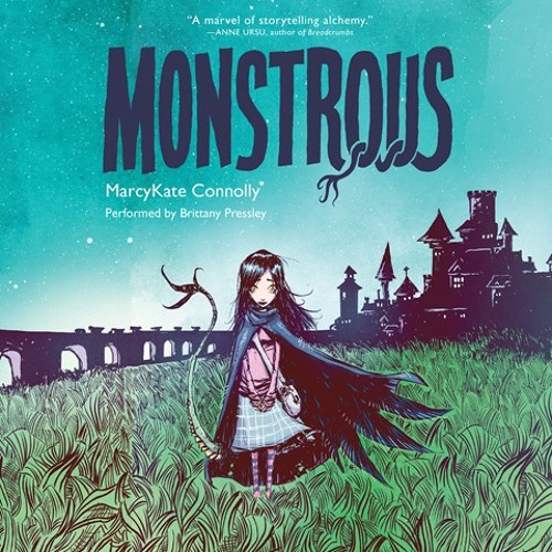 MONSTROUS  By Marcy Kate Connolly, Read By Brittany Pressley