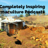 Episode 1533: Ten Inspirational Permaculture Podcasts