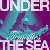 Under the sea-Timeflies (JasonXX Remix)
