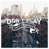 Don't Play - CEO (feat. AfterJune)Prod. by Kid Flash
