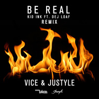 Kid Ink & DJ Loaf Be Real (Vice and Justyle Remix) Artwork