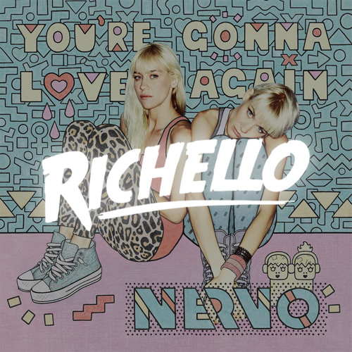 Nervo - You're Gonna Love Again (Richello Remix)