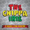 DJ Maars vs Tom Showtime- The Chippa Irie E.P (Preveiw) OUT NOW!!!