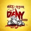 Hitz Ft. Lyriq - Can't Deny