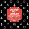 Bounce That (Trifo & Tyron Hapi Remix) [DIM MAK] OUT NOW!