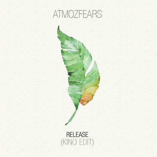 Atmozfears - Release (KINO Edit)