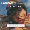 Alphaville - Forever Young (Maxxive & TrbsBunt Bootleg)