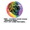 DJDZ - Oliver'S House Shake | Originale Remix |Feat GOT SOME FEATURING .