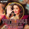 TUTTI BOLE WEDDING DI  - DJ SAM MIX