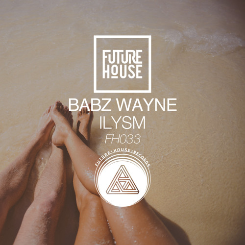 Babz Wayne - Ilysm (Original Mix)