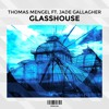 Thomas Mengel Feat. Jade Gallagher - Glasshouse (Original Mix)