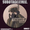 Kronix / Shadows // Tenebris EP (SUB022) SUBOTAGE RECORDS