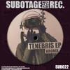Kronix / Chahta // Tenebris EP (SUB022) SUBOTAGE RECORDS
