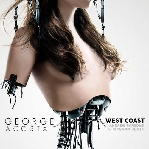 George Acosta - West Coast (Andrew Parsons & Shwann Remix) [Wanted Tunes Exclusive]