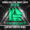 Thomas Gold feat. Bright Lights - Believe (Leon Bait & Nextec Remix) [FREE DOWNLOAD]