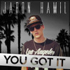 Jaron Hamil- You Got It (Official Single)