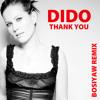Dido - Thank You (Bosiyaw Remix) (BUY FOR FREE DL)
