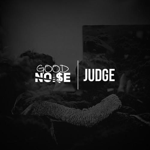 GoodNoi$e - Judge (Prod by N.X.T.)