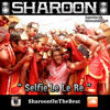 Selfie Le Le Re - Sharoon On The Beat