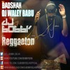 Dj Waley Babu - Badshah | Reggaeton Mix | Brand New Flavor | By Dj Bobby