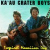 Still the One: Ka'au Crater Boys