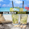 Erez Shitrit - Mojito (Original Mix)