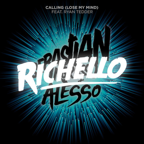 Sebastian Ingrosso & Alesso - Calling (Lose My Mind) (Richello Remix)
