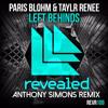 Paris Blohm Ft. Taylr Renee - Left Behind (Anthony Simons Remix)