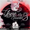 LOVE MIX(EPISODE 3) - DJ NARWAL
