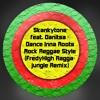Skankytone feat. Danitsa - Dance Inna Roots Rock Reggae Style (FredyHigh Remix)