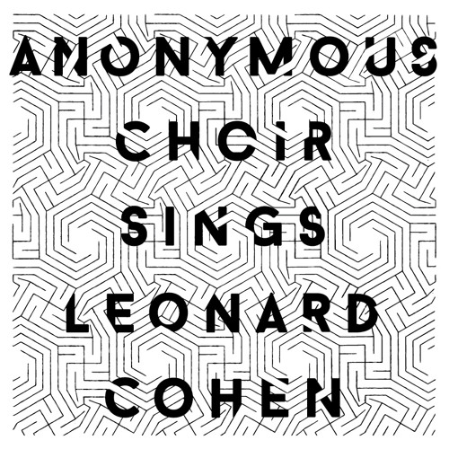'I'm Your Man' by Anonymous Choir sings Leonard Cohen