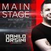 Danilo Orsini - Main Stage -  Episode 002 - August 2015 (Podcast - Radio Show)